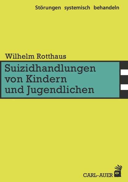 Wilhelm Rotthaus Suizidhandlungen von Kindern und Jugendlichen скад мальта 6x15 4x100 d67 1 et45 selena