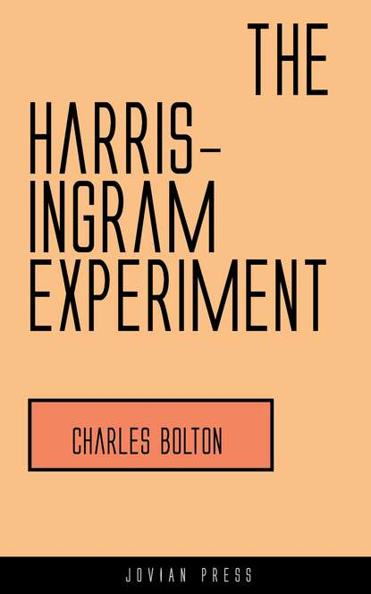 Charles Knowles Bolton The Harris-Ingram Experiment недорого