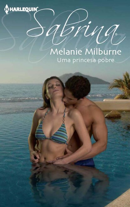 Melanie Milburne Uma princesa pobre sebastián lipina pobre cerebro