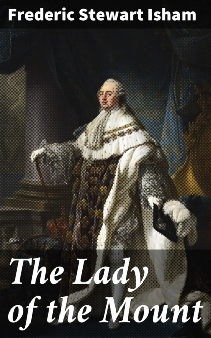 Фото - Frederic Stewart Isham The Lady of the Mount isham frederic stewart the lady of the mount