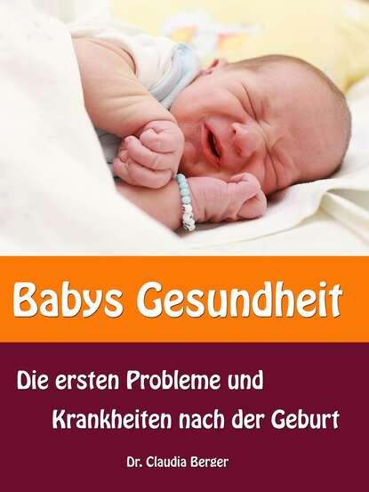 Dr. Claudia Berger Babys Gesundheit