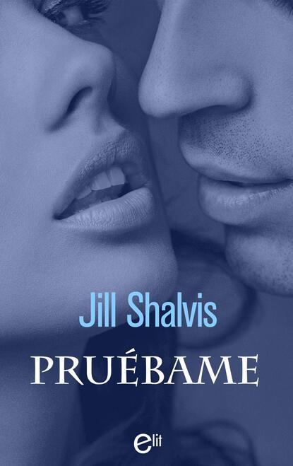 Jill Shalvis Pruébame недорого