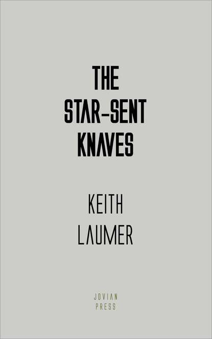 Keith Laumer The Star-Sent Knaves keith laumer the walls