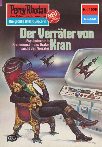 Perry Rhodan 1038: Der Verr?ter von Kran