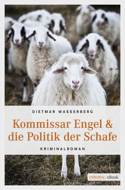 Фото - Dietmar Wasserberg Kommissar Engel & die Politik der Schafe dietmar preuß dsa 102 die rote bache