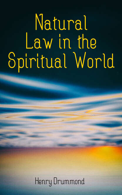 Фото - Henry Drummond Natural Law in the Spiritual World henry drummond henry drummond ultimate collection