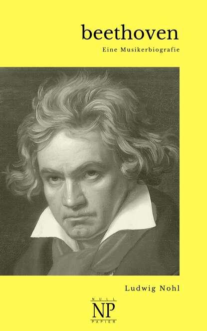 Ludwig Nohl Beethoven theodor von frimmel ludwig van beethoven