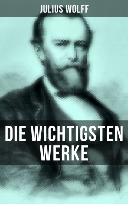 Julius Wolff Die wichtigsten Werke von Julius Wolff hans wolfgang wolff herzhaft hessisch