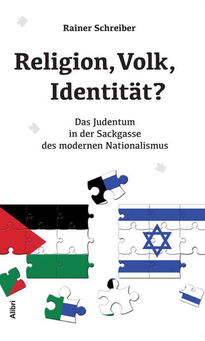 Rainer Schreiber Religion, Volk, Identität?