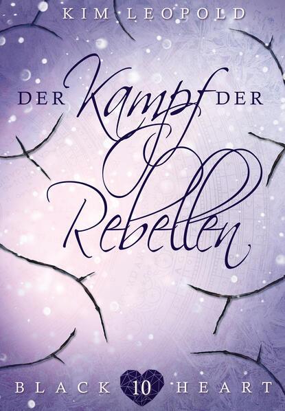 Kim Leopold Black Heart - Band 10: Der Kampf der Rebellen kim leopold black heart die gesamte erste staffel