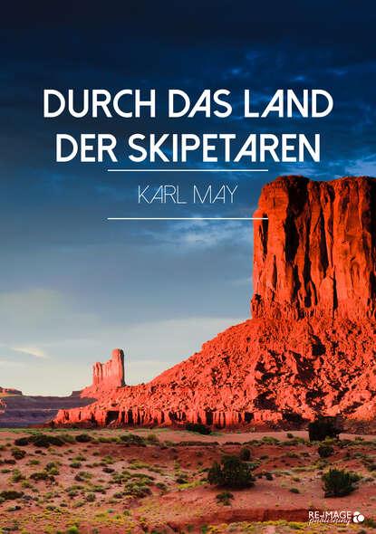 Karl May Durch das Land der Skipetaren karl ludwig michelet das system der philosophischen moral