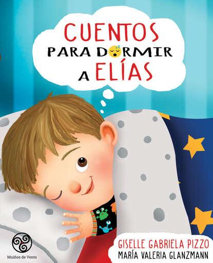 Giselle Gabriela Pizzo Cuentos para dormir a Elías