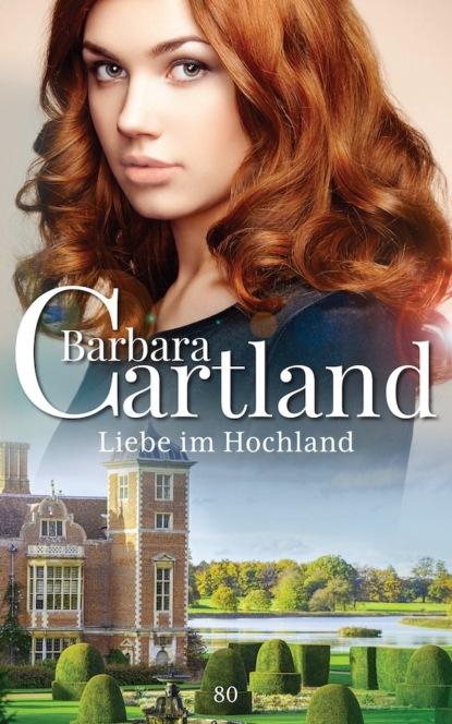 Фото - Barbara Cartland Liebe im Hochland barbara cartland im garten der liebe