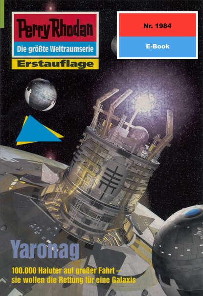 Perry Rhodan 1984: Yaronag