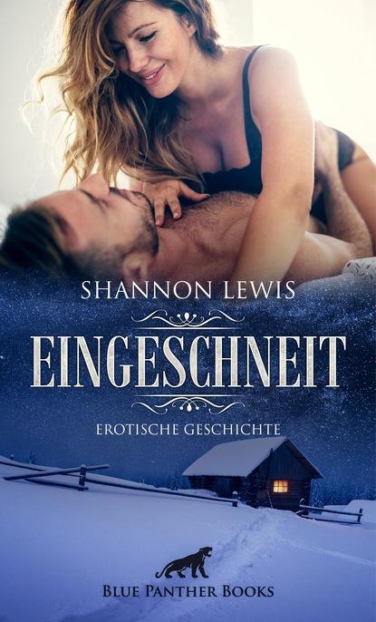 Shannon Lewis Eingeschneit   Erotische Geschichte shannon lewis der gärtner erotische geschichte