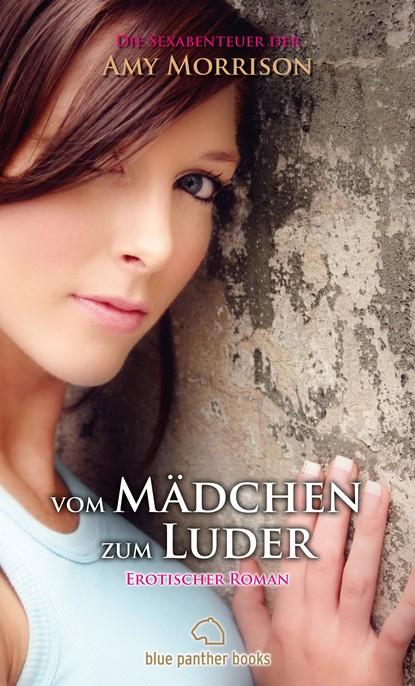 Amy Morrison vom Mädchen zum Luder | Erotischer Roman | die Sexabenteuer der Amy Morrison aimee erotisches an fremden orten 2 reiselust ungekürzt