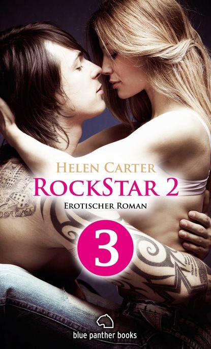 Helen Carter Rockstar | Band 2 | Teil 3 | Erotischer Roman helen carter rockstar band 1 teil 1 roman