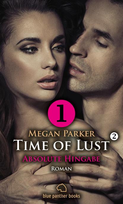 Фото - Megan Parker Time of Lust   Band 2   Teil 1   Absolute Hingabe   Roman megan parker time of lust band 1 teil 1 gefährliche liebe roman