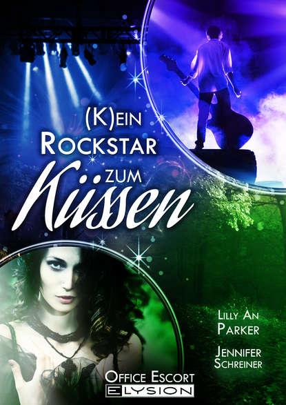 Jennifer Schreiner (K)ein Rockstar zum Küssen gisela schlüter per k mit highspeed zum erfolg im business