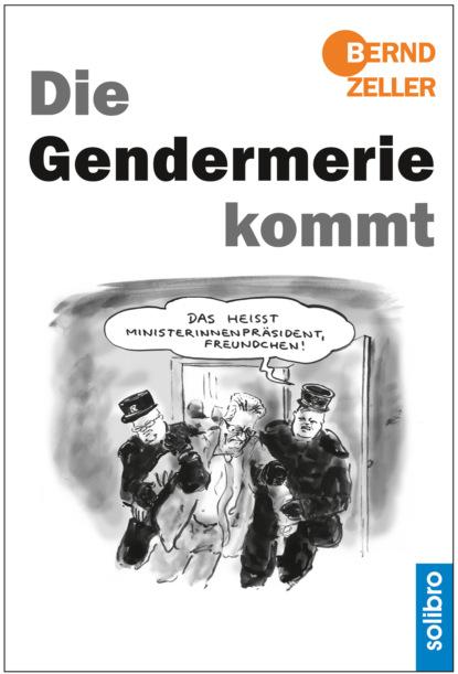 Bernd Zeller Die Gendermerie kommt недорого