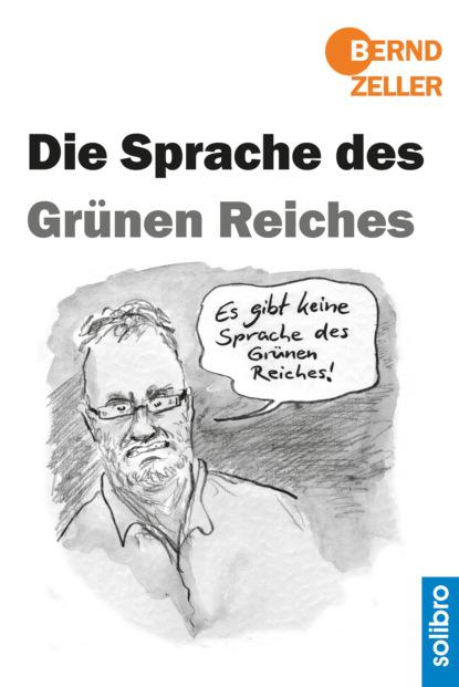 Bernd Zeller Die Sprache des Grünen Reiches недорого