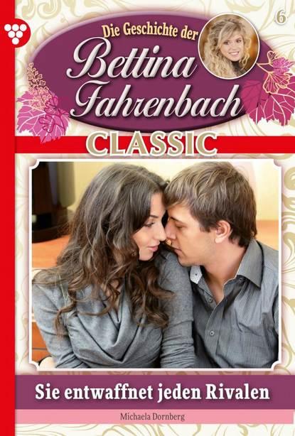 Bettina Fahrenbach Classic 6 – Liebesroman