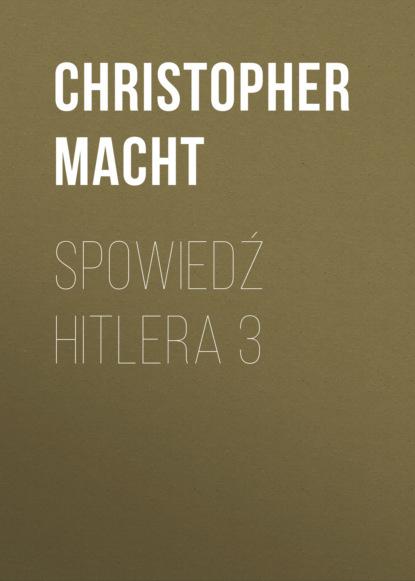 Christopher Macht Spowiedź Hitlera 3 christopher macht spowiedź hitlera szczera rozmowa z żydem