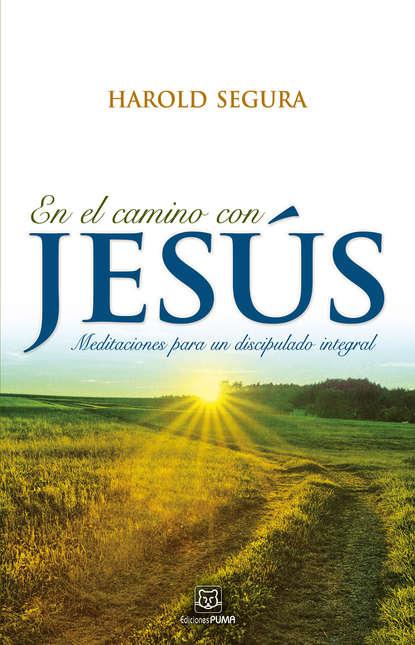 Harold Segura En el camino con Jesús elena g de white el camino a cristo