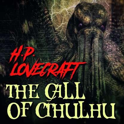 Говард Филлипс Лавкрафт The Call of Cthulhu