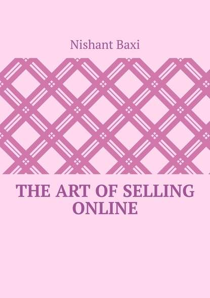 Фото - Nishant Baxi The Art Of Selling Online nishant baxi successful outsourcing for your business