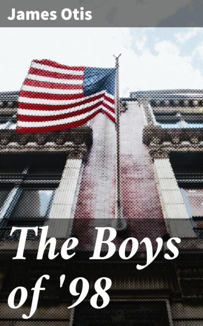 Фото - Otis James The Boys of '98 otis james the minute boys of boston