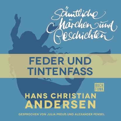 Фото - Hans Christian Andersen H. C. Andersen: Sämtliche Märchen und Geschichten, Feder und Tintenfass hans thies lehmann tragödie und dramatisches theater