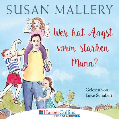 Susan Mallery Wer hat Angst vorm starken Mann? - Fool's Gold, Teil 3 (Ungekürzt) susan mallery wo sich die sterne spiegeln ungekürzt