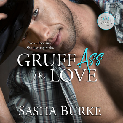 Sasha Burke Gruff Ass in Love - Hard, Fast, and Forever, Book 3 (Unabridged) sasha burke hard ass in love hard fast and forever 2 unabridged