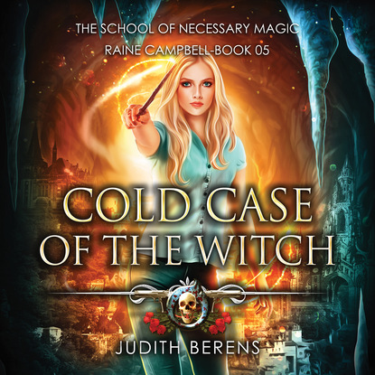 Michael Anderle Cold Case of the Witch - School of Necessary Magic Raine Campbell - An Urban Fantasy Action Adventure, Book 5 (Unabridged) недорого