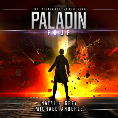 Michael Anderle Paladin - The Vigilante Chronicles, Book 4 (Unabridged) michael anderle chasing the cure the caitlin chronicles book 5 unabridged