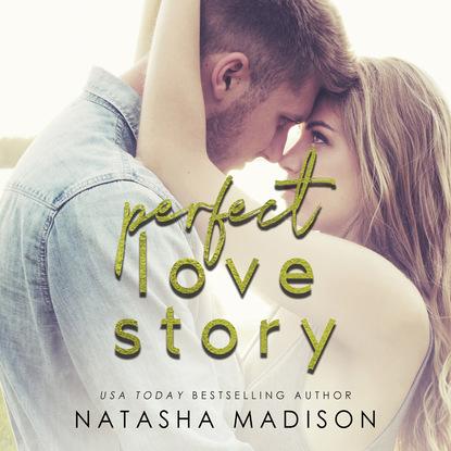 Natasha Madison Perfect Love Story - Love Series, Book 1 (Unabridged) i fear you girl