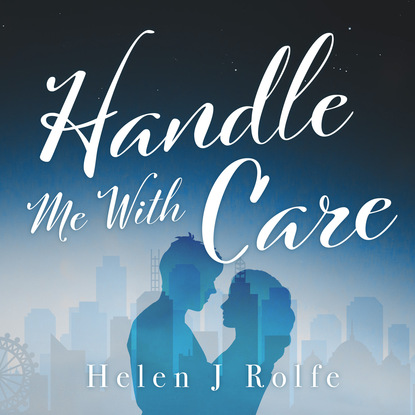 Helen J. Rolfe Handle Me with Care (Unabridged) helen j rolfe christmas miracles at the little log cabin new york ever after book 4 unabridged