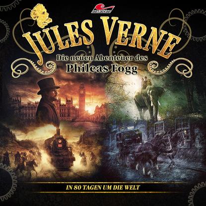 Markus Topf Jules Verne, Die neuen Abenteuer des Phileas Fogg, In 80 Tagen um die Welt markus topf jules verne die neuen abenteuer des phileas fogg folge 10 der herrscher der meere