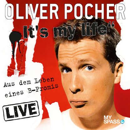 цена на Oliver Pocher Oliver Pocher Live - It's My Life (aus dem Leben eines B-Promis)