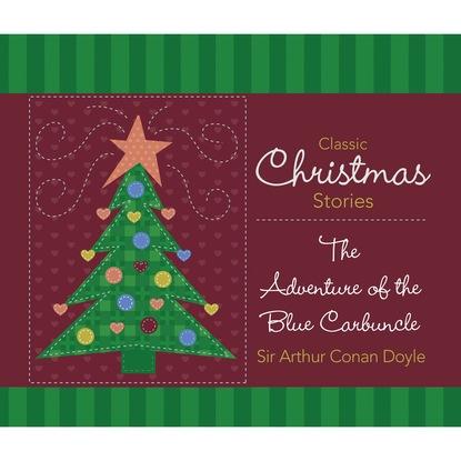 Sir Arthur Conan Doyle The Adventure of the Blue Carbuncle (Unabridged) sir arthur conan doyle adventure of the golden pince nez the the