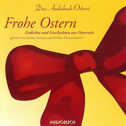 Novalis Frohe Ostern - Das Audiobuch-Osterei (ungekürzte Fassung) simone weber ostara max und das osterfest