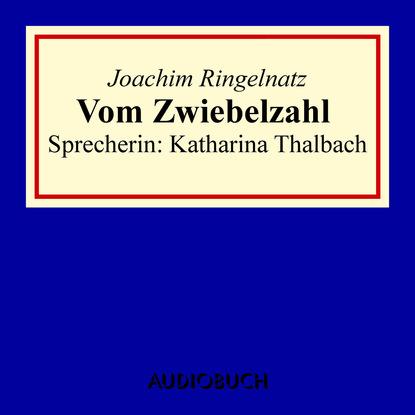 Joachim Ringelnatz Vom Zwiebelzahl joachim ringelnatz ein jeder lebt s
