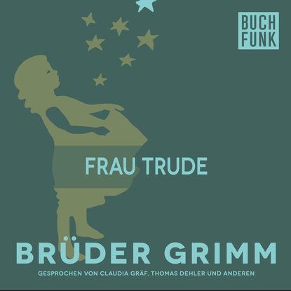 Brüder Grimm Frau Trude brüder grimm gottes speise