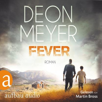 Deon Meyer Fever (Gekürzt) deon meyer icarus gekürzte hörbuchfassung