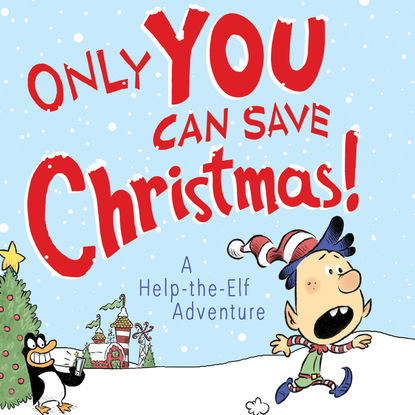 Фото - Adam Wallace Only YOU Can Save Christmas! - A Help-the-Elf Adventure (Unabridged) dennis etchison mrs pierce is praying for me