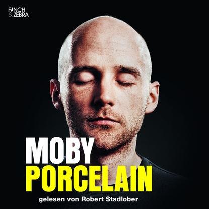 Moby Porcelain (Gekürzte Lesung) недорого