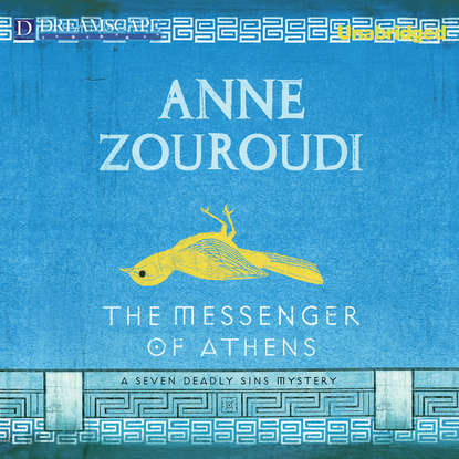Anne Zouroudi The Messenger of Athens - A Seven Deadly Sins Mystery 1 (Unabridged) the seven deadly sins volume 8