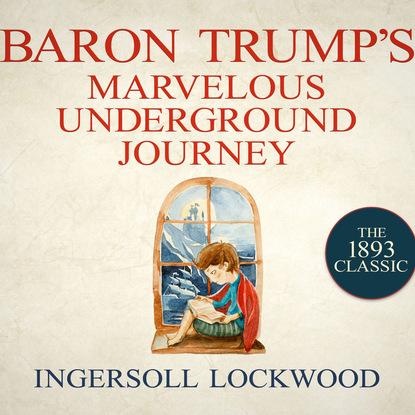 Фото - Lockwood Ingersoll Baron Trump's Marvelous Underground Journey - Baron Trump 2 (Unabridged) ремень baron baron mp002xm1k38x