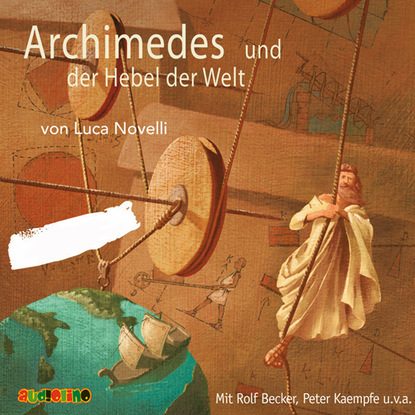 Luca Novelli Archimedes und der Hebel der Welt luca novelli leonardo da vinci der zeichner der zukunft